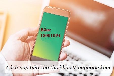 Tuyệt chiêu nạp tiền cho thuê bao khác của VinaPhone chỉ trong giây lát