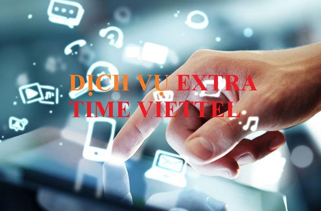 Sử dụng miễn phí dịch vụ Extra Time Viettel