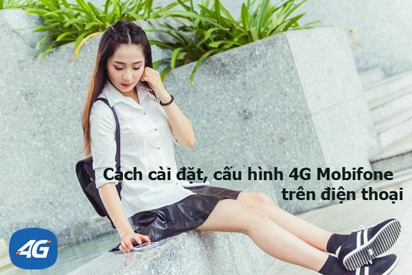 Cách cài đặt, cấu hình 4G Mobifone nhanh nhất trên điện thoại