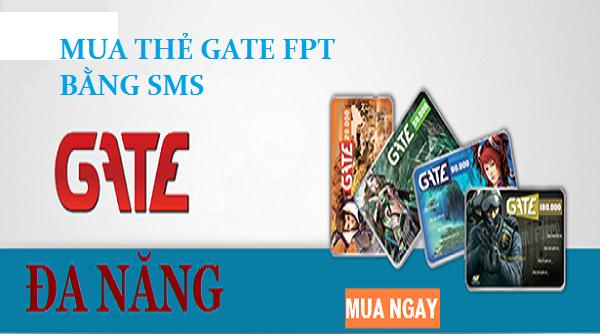 Mua thẻ Gate FPT bằng sms siêu nhanh