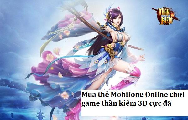 Mua thẻ Mobifone Online chơi game thần kiếm 3D cực đã