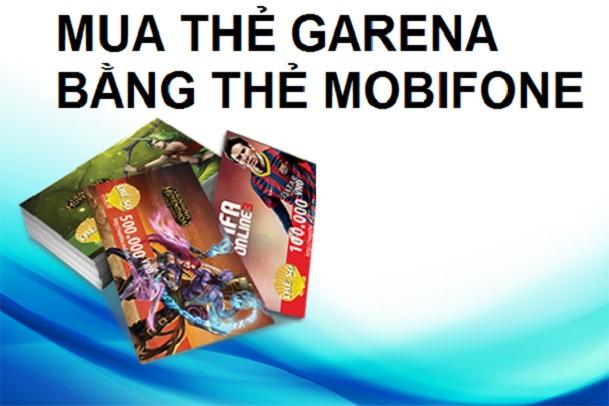 Cách mua thẻ garena bằng thẻ mobifone siêu đơn giản tiện lợi