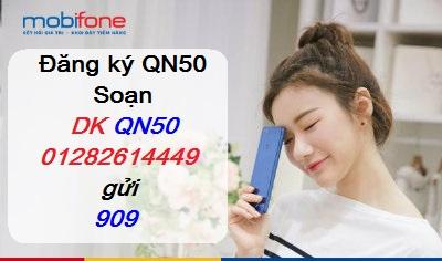 Ưu đãi thoại và data khi đăng ký gói cước QN50 Mobifone