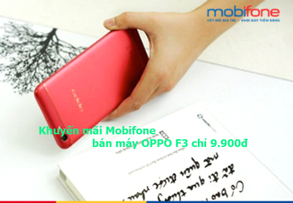 Chỉ 9.900đ để mua OPPO F3 Mobifone – Bạn có tin không?