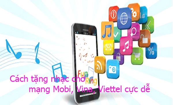 Hướng dẫn cách tặng nhạc chờ mạng Mobi, Vina, Viettel đơn giản