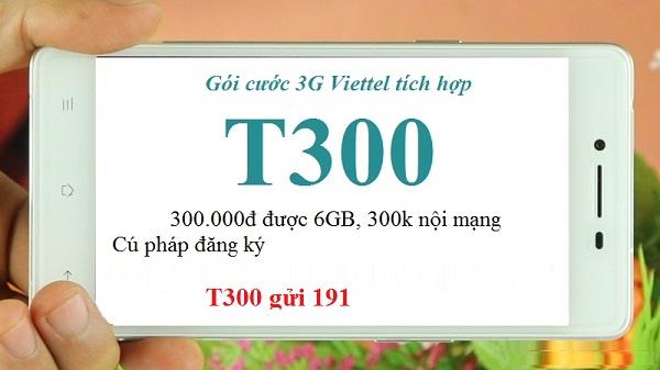 Đăng kí nhanh gói T300 viettel  nhận 6GB data