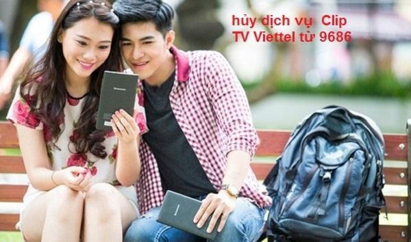 Hủy dịch vụ Clip TV Viettel qua đầu số 9686