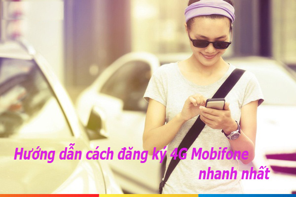 Hướng dẫn cách đăng ký 4G Mobifone nhanh nhất