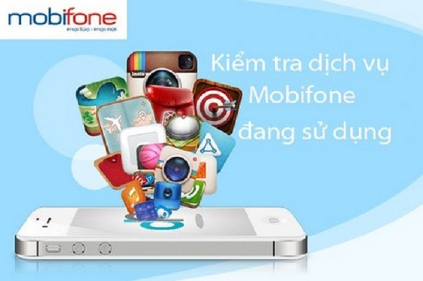 Hướng dẫn cách kiểm tra các dịch vụ của Mobifone bạn đang sử dụng