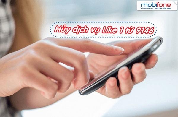 Hủy dịch vụ Like1 Mobifone nhanh nhất từ tổng đài 9146