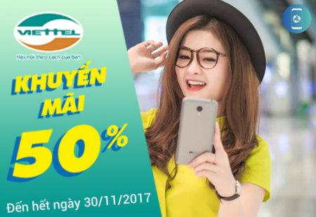 Ưu đãi sốc- Viettel khuyến mãi 50% giá trị thẻ nạp đến hết ngày 30/11/2017