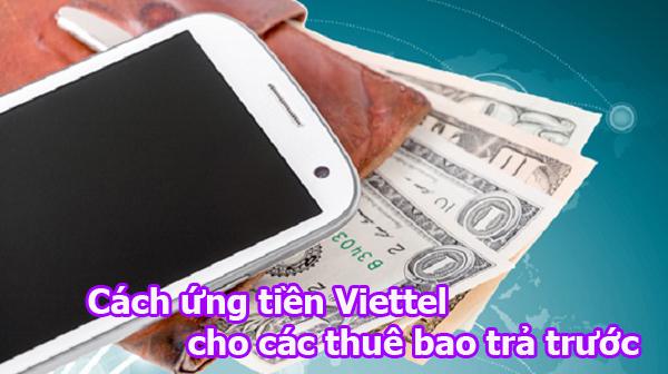 Các cách ứng tiền Viettel cho các thuê bao trả trước cực tiện ích