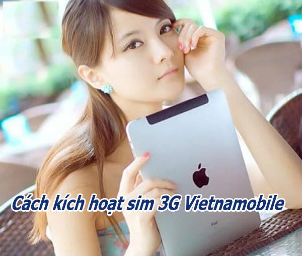 Cách đơn giản nhất kích hoạt sim 3G Vietnamobile cực nhanh