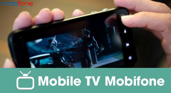 Đăng kí dịch vụ Mobile TV mobifone  năm 2017