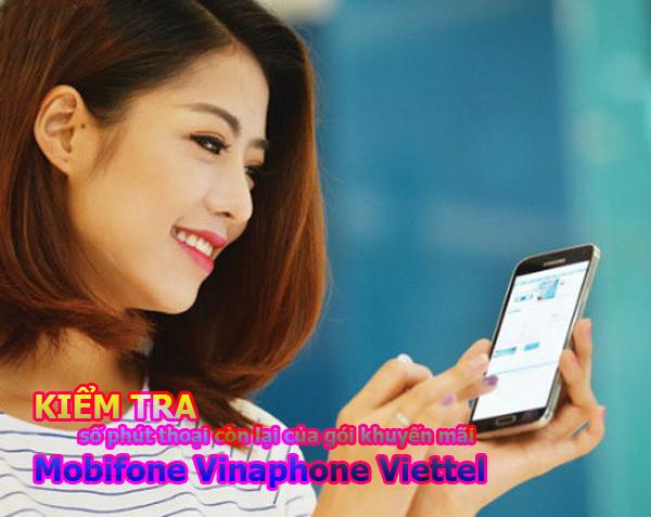 Hướng dẫn kiểm tra phút gọi khuyến mãi còn lại của mạng Mobi, Vina, Viettel