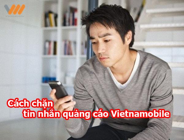 Hướng dẫn cách chặn tin nhắn quảng cáo Vietnamobile