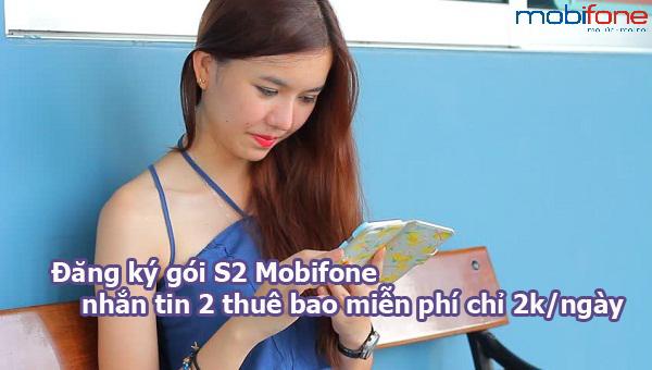 Đăng ký gói S2 Mobifone nhắn tin 2 thuê bao miễn phí chỉ 2k/ngày