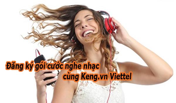 Đăng ký gói cước nghe nhạc cùng Keng.vn Viettel