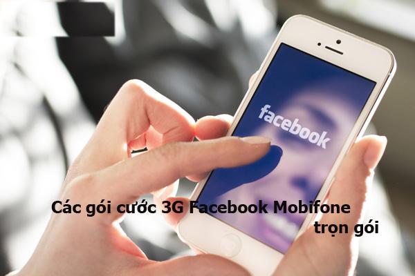 Danh sách các gói cước 3G Facebook Mobifone trọn gói