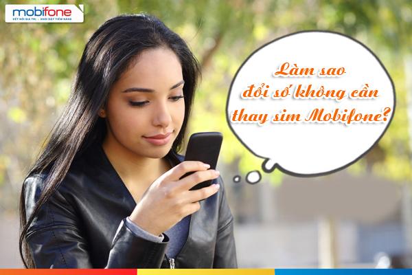 Cách đổi số thuê bao mobifone online không cần thay sim