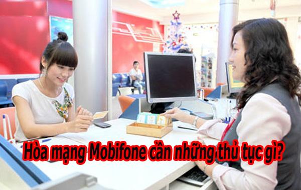 Hòa mạng Mobifone cần những thủ tục gì?