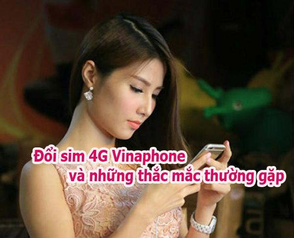 Đổi sim 4G Vinaphone và những thắc mắc thường gặp