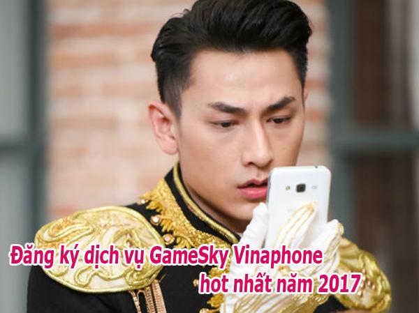 Đăng ký dịch vụ GameSky Vinaphone  - Tựa game hot nhất năm 2017