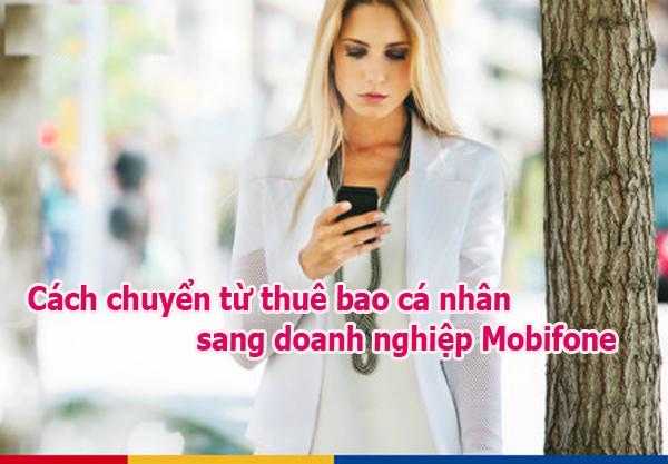 Hướng dẫn cách chuyển từ thuê bao cá nhân sang doanh nghiệp Mobifone