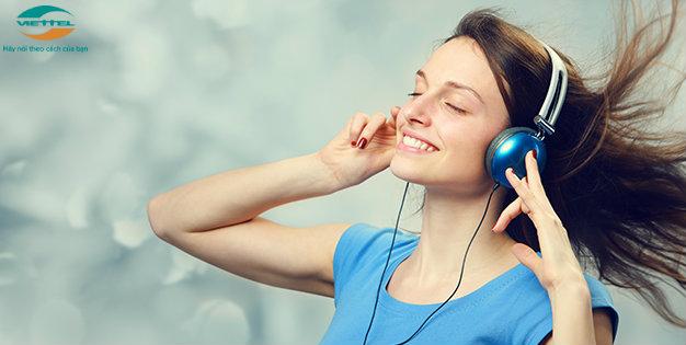 Nghe nhạc thả ga với gói cước nghe nhạc Viettel
