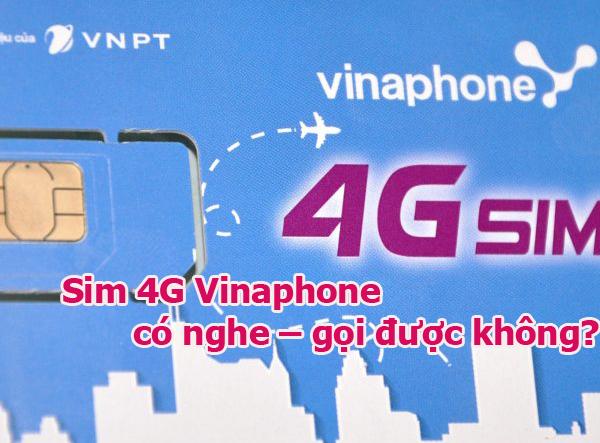 Có dùng sim 4G Vinaphone nghe – gọi như sim điện thoại được không?
