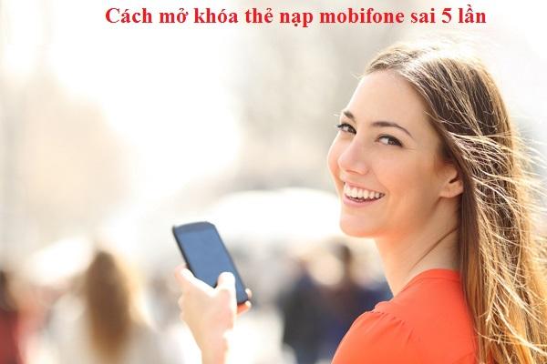 Cách mở khóa thẻ nạp mobifone khi nạp quá 5 lần