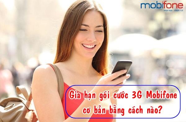 Cách gia hạn gói 3G mobifone sau khi hết dung lượng ưu đãi