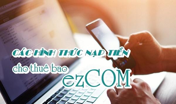 4 cách nạp tiền cho thuê bao Ezcom Vinaphone mới nhất