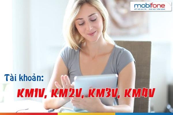 Thông tin chi tiết về tài khoản KM1V, KM2V, KM3V, KM4V Mobifone