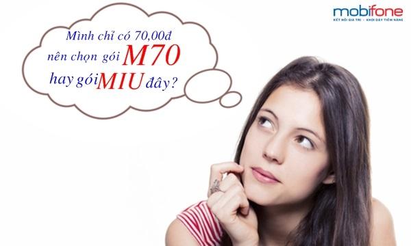 Với 70.000đ nên đăng ký gói MIU hay gói M70 mobifone