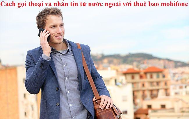 Cách gọi thoại và nhắn tin từ nước ngoài với thuê bao mobifone