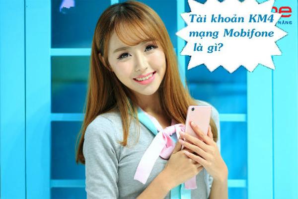 Tài khoản KM4 Mobifone và cách sử dụng