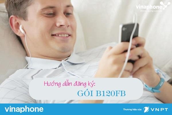 Đăng ký gói B120FB Vinaphone nhận ngay ưu đãi lên tới 6GB
