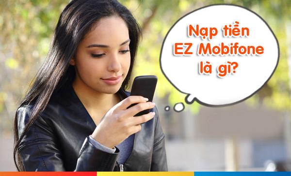 Hướng dẫn cách nạp tiền EZ Mobifone cho thuê bao trả trước