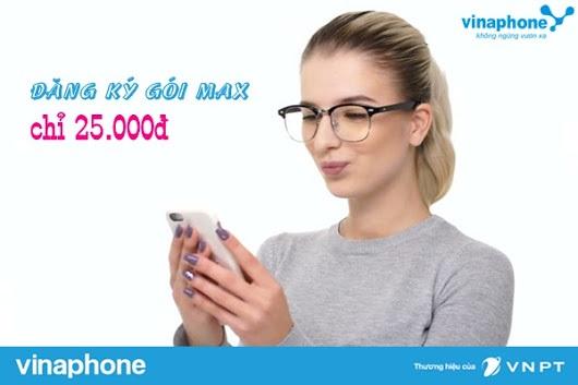 Đăng ký gói MAX Vinaphone ưu đãi hấp dẫn nhất hiện nay