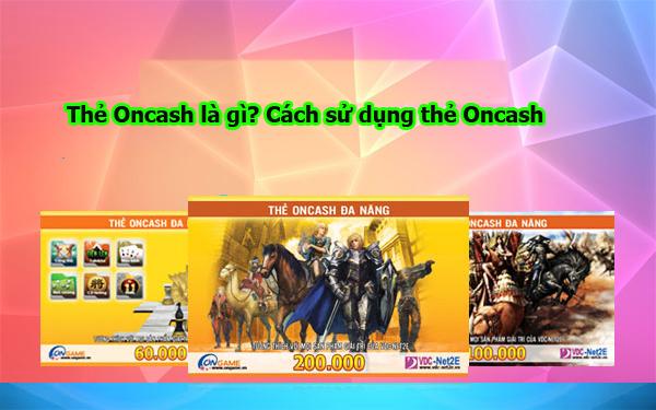 Thẻ Oncash là gì? Cách sử dụng thẻ Oncash
