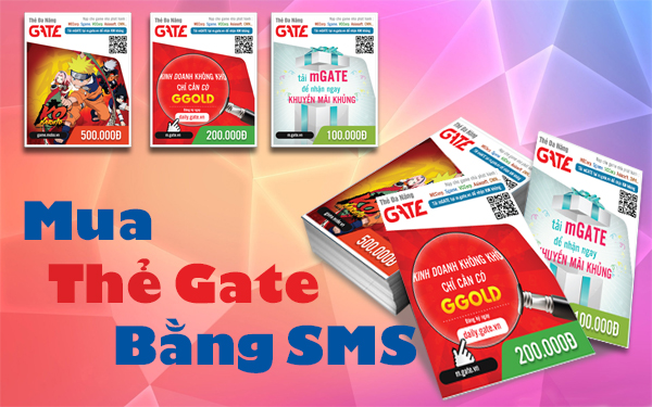 Cách mua thẻ Gate bằng SMS mạng Viettel, Mobi, Vina đơn giản
