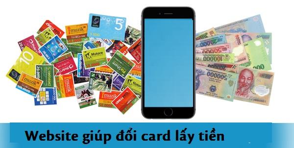 Chia sẻ địa chỉ website giúp đổi card lấy tiền uy tín nhất hiện nay