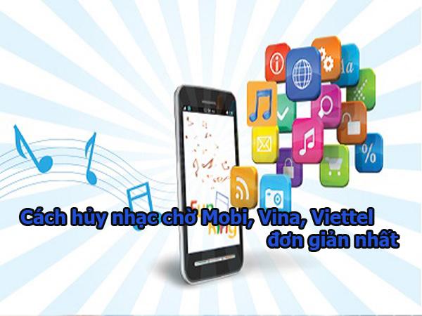 Hướng dẫn cách hủy nhạc chờ Mobifone, Vinaphone, Viettel đơn giản nhất