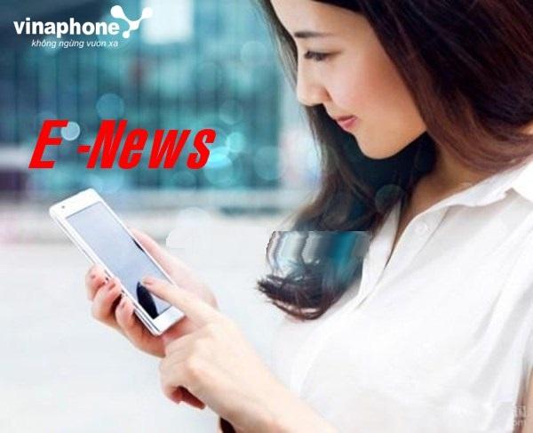 Đăng kí ngay dịch vụ E-News Vinaphone  cập nhập thông tin mới nhất
