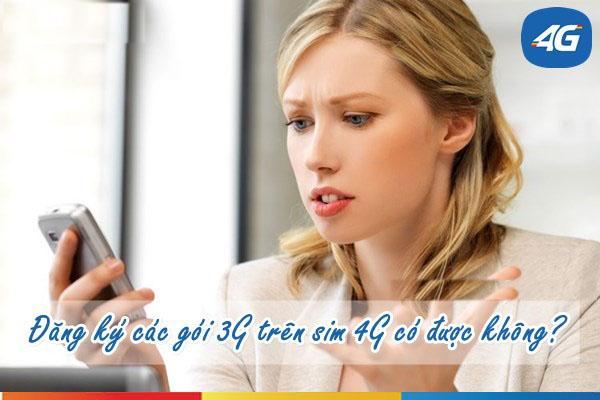 Dùng sim 4G có đăng ký gói 3G Mobifone được không?