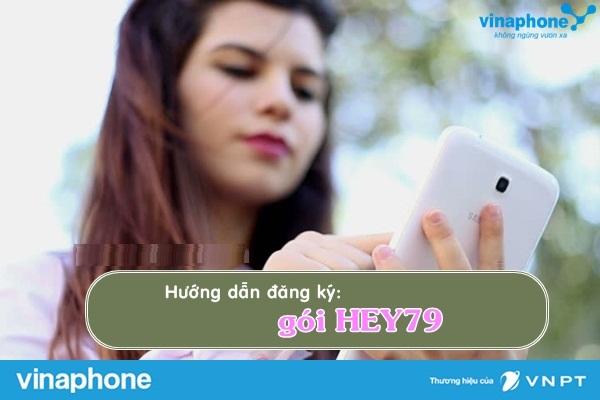 Học nhanh cách đăng kí gói HEY79 Vinaphone ưu đãi lớn