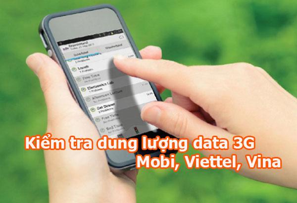 Cách kiểm tra dung lượng data 3G mạng Mobi, Viettel, Vina cực nhanh