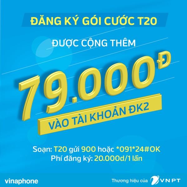 Từ 20.000đ nhận về 79.000đ cùng gói cước T20 Vinaphone