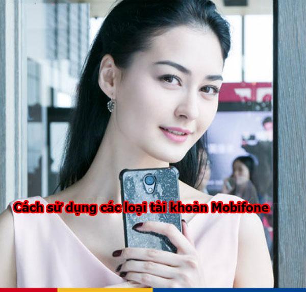 Cách sử dụng tất cả các loại tài khoản Mobifone